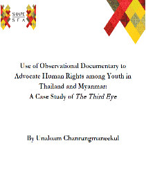 Use of Observational Documentary to Advocate Human Rights among Youth in Thailand and Myanmar: A Case Study of The Third Eye