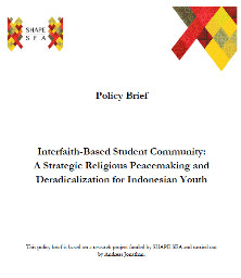 Interfaith-Based Student Community: A Strategic Religious Peacemaking and Deradicalization for Indonesian Youth